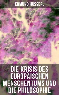 Die Krisis des europäischen Menschentums und die Philosophie, Edmund Husserl