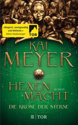 Die Krone der Sterne - Hexenmacht - Kai Meyer |