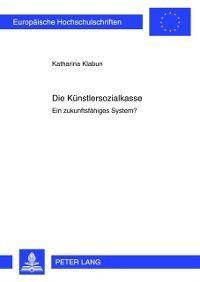 Die Kuenstlersozialkasse, Katharina Klabun
