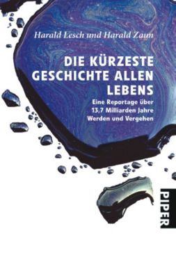 Die kürzeste Geschichte allen Lebens, Harald Lesch, Harald Zaun