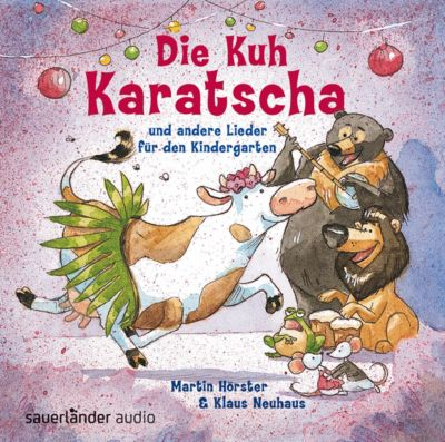 Die Kuh Karatscha, 1 Audio-CD, Klaus Neuhaus, Martin Hörster