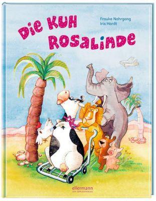 Die Kuh Rosalinde, Neuausgabe, Frauke Nahrgang, Iris Hardt