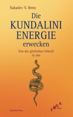 Die Kundalini Energie erwecken, Sukadev Volker Bretz
