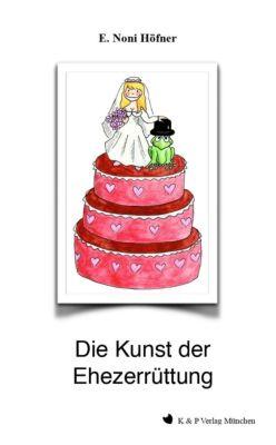 Die Kunst der Ehezerrüttung - E. Noni Höfner pdf epub