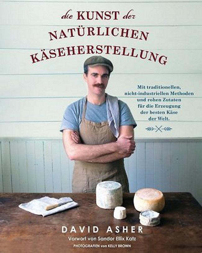 Die Kunst der natürlichen Käseherstellung Buch portofrei