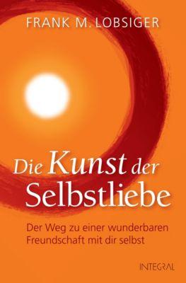 Die Kunst der Selbstliebe, Frank M. Lobsiger