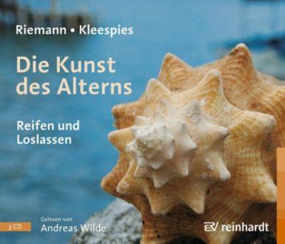Die Kunst des Alterns, 3 Audio-CDs, Fritz Riemann, Wolfgang Kleespies