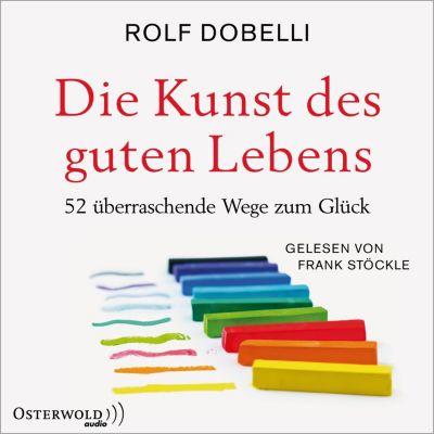 Die Kunst des guten Lebens, Rolf Dobelli