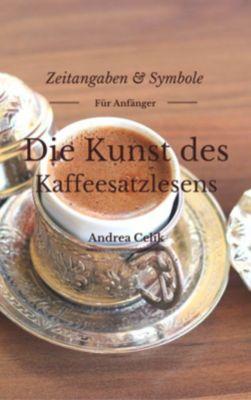 Die Kunst des Kaffeesatzlesen, Andrea Celik