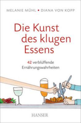 Die Kunst des klugen Essens, Melanie Mühl, Diana von Kopp