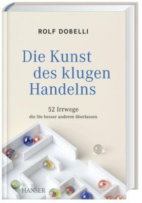 Die Kunst des klugen Handelns, Rolf Dobelli