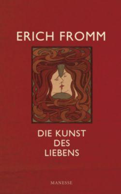 Die Kunst des Liebens - Erich Fromm |