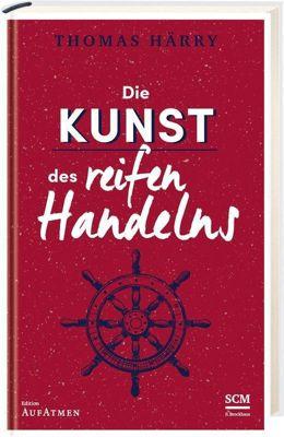 Die Kunst des reifen Handelns - Thomas Härry pdf epub