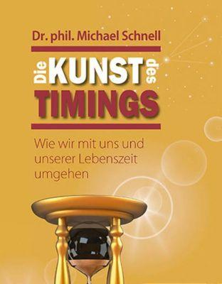 Die Kunst des Timings, Dr. Michael Schnell