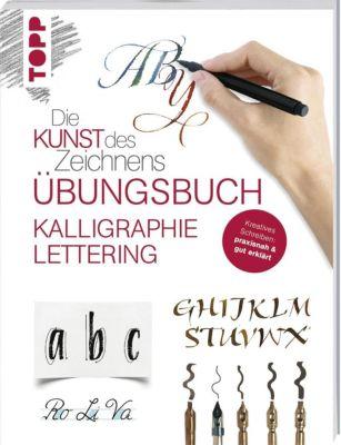 Die Kunst des Zeichnens - Kalligraphie Lettering Übungsbuch, frechverlag