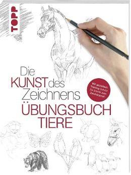 Die Kunst des Zeichnens - Übungsbuch Tiere - Walter Foster pdf epub
