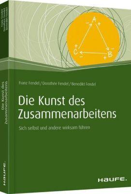 Die Kunst des Zusammenarbeitens, Franz Fendel, Dorothée Fendel, Benedikt Fendel