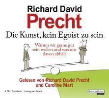 Die Kunst, kein Egoist zu sein, 5 Audio-CDs, Richard David Precht