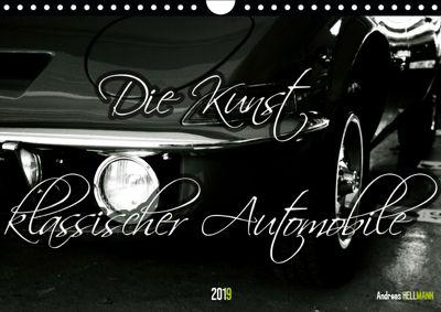Die Kunst klassischer Automobile (Wandkalender 2019 DIN A4 quer), Andreas Hellmann