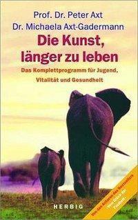 Die Kunst länger zu leben, Peter Axt, Michaela Axt-Gadermann