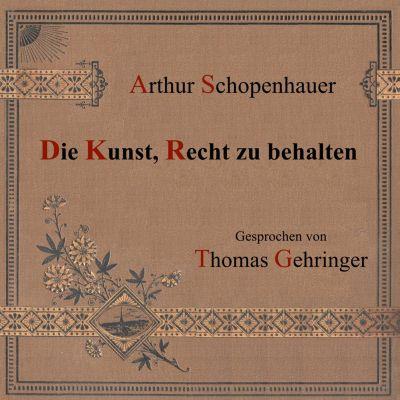 Die Kunst, Recht zu behalten, Arthur Schopenhauer