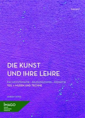 Die Kunst und ihre Lehre - Hubert Sowa |
