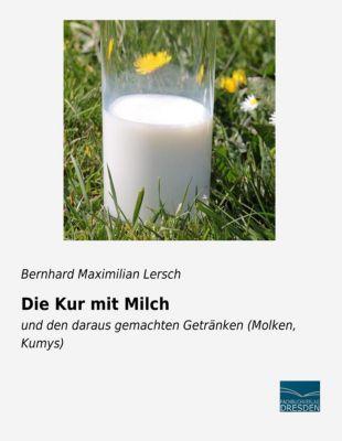 Die Kur mit Milch - Bernhard Maximilian Lersch pdf epub