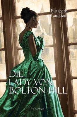 Die Lady von Bolton Hill - Elizabeth Camden  