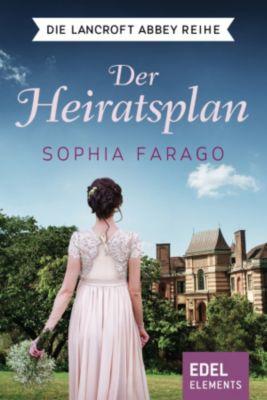 Die Lancroft Abbey Reihe: Der Heiratsplan, Sophia Farago