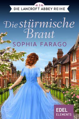 Die Lancroft Abbey Reihe: Die stürmische Braut, Sophia Farago