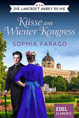 Die Lancroft Abbey Reihe: Küsse am Wiener Kongress, Sophia Farago