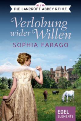 Die Lancroft Abbey Reihe: Verlobung wider Willen, Sophia Farago