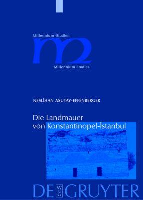 Die Landmauer von Konstantinopel-Istanbul, Neslihan Asutay-Effenberger