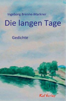 Die langen Tage - Ingeborg Brenne-Markner |
