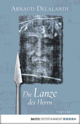 Die Lanze des Herrn, Arnaud Delalande