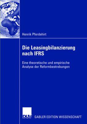 Die Leasingbilanzierung nach IFRS, Henrik Pferdehirt