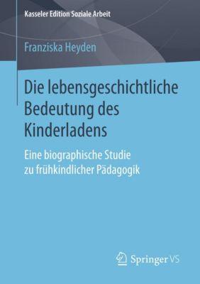 Die lebensgeschichtliche Bedeutung des Kinderladens, Franziska Heyden