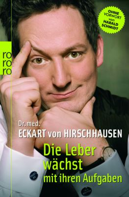 Die Leber wächst mit ihren Aufgaben - Eckart von Hirschhausen |