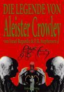 Die Legende von Aleister Crowley, Israel Regardie, P. R. Stephensen