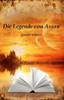 Die Legende von Assan, Carola Schierz