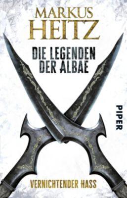 Die Legenden der Albae - Vernichtender Hass - Markus Heitz |