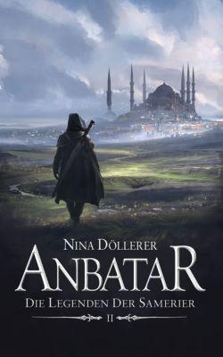 Die Legenden der Samerier: Anbatar, Nina Döllerer