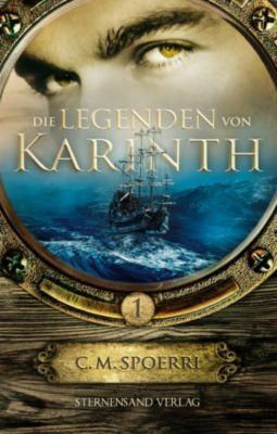 Die Legenden von Karinth: Die Legenden von Karinth (Band 1), C. M. Spoerri