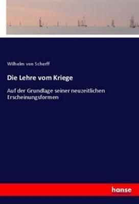 Die Lehre vom Kriege - Wilhelm von Scherff pdf epub