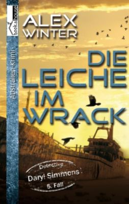 Die Leiche im Wrack - Detective Daryl Simmons 5. Fall, Alex Winter