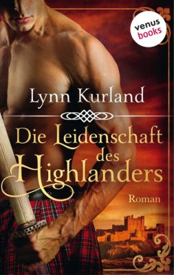 Die Leidenschaft des Highlanders, Lynn Kurland