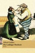 Die Leidinger Hochzeit - Alfred Gulden |
