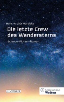 Die letzte Crew des Wandersterns - Hans-Arthur Marsiske |