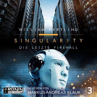 Die letzte Firewall - Singularity 3 (ungekürzt), William Hertling