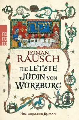 Die letzte Jüdin von Würzburg - Roman Rausch |